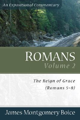 Boice Expositional Commentary Series: Romans Volume 2