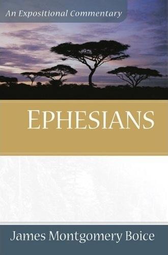 Boice Expositional Commentary Series: Ephesians