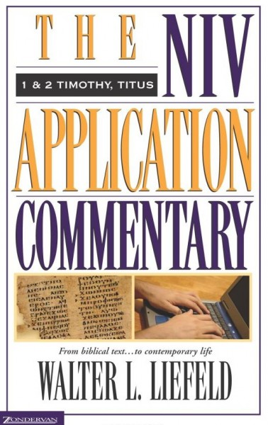 NIV Application Commentary 1&2 Timothy, Titus