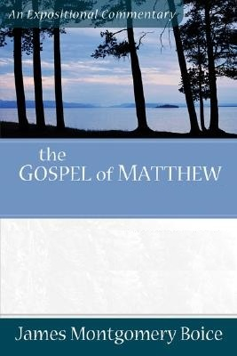 Boice Expositional Commentary Series: Matthew (2 volume set)