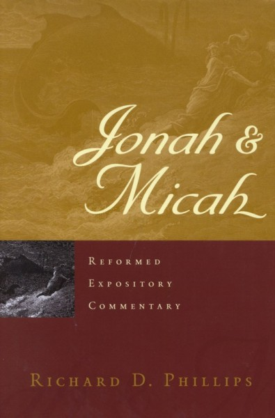 Jonah and Micah - Reformed Expository Commentaries