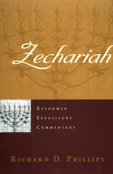 Zechariah - Reformed Expository Commentary