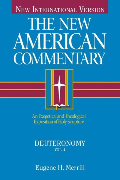 New American Commentary (NAC) Volume 4: Deuteronomy