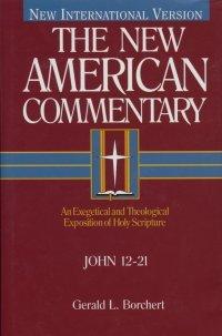 New American Commentary (NAC) Volume 25B: John 12-21
