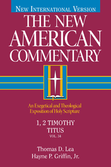 New American Commentary (NAC) Volume 34: 1 & 2 Timothy and Titus