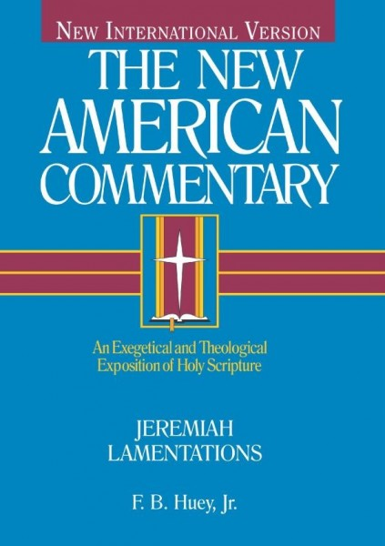 New American Commentary (NAC) Volume 16: Jeremiah, Lamentations