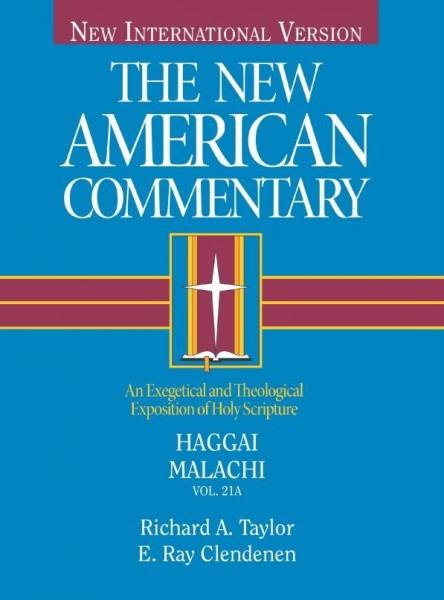 New American Commentary (NAC) Volume 21A: Haggai, Malachi