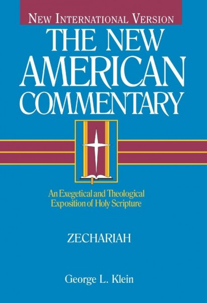New American Commentary (NAC) Volume 21B: Zechariah