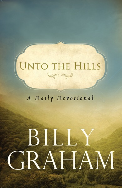 Unto the Hills: A Daily Devotional