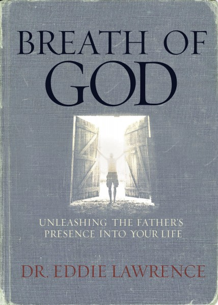 Breath of God: Unleashing the Father's Presence Into Your Life