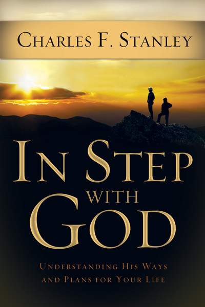 In Step With God: Understanding His Ways and Plans for Your Life