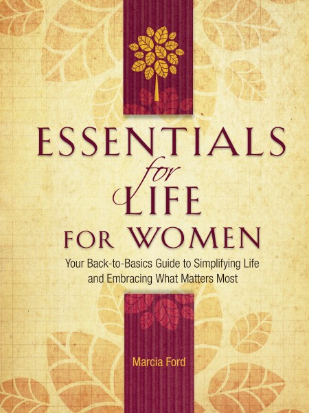 Essentials for Life for Women: Your Back-to-Basics Guide to Simplifying Life and Embracing What Matters Most