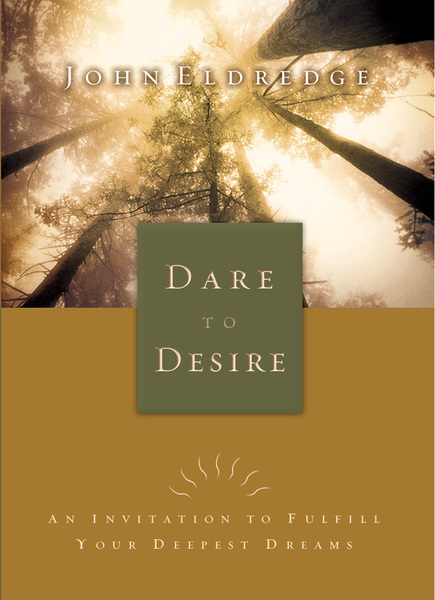Dare to Desire: An Invitation to Fulfill Your Deepest Dreams
