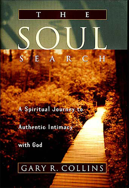 The Soul Search: A Spiritual Journey to Authentic Intimacy with God