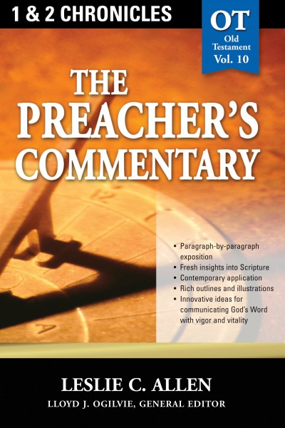 The Preacher's Commentary - Volume 10: 1, 2 Chronicles