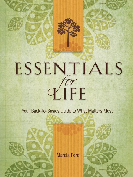 Essentials for Life: Your Back-to-Basics Guide to What Matters Most