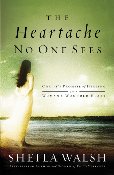 The Heartache No One Sees: Real Healing for a Woman