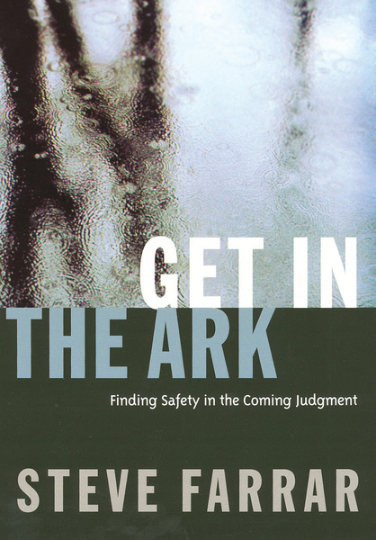 Get In The Ark: Finding Safety in the Coming Judgment