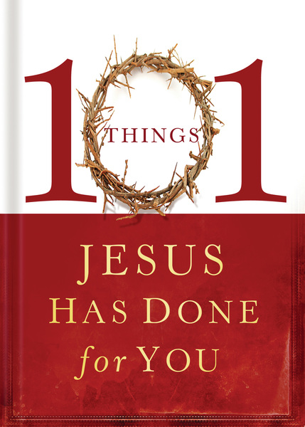 101 Things Jesus Has Done for You