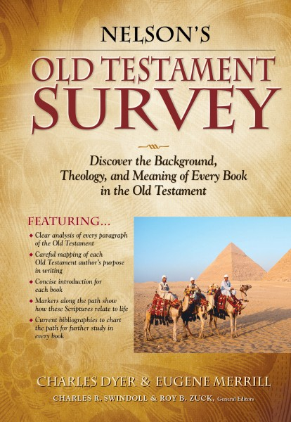 Nelson's Old Testament Survey: Discovering the Essence, Background & Meaning About Every Old Testament Book