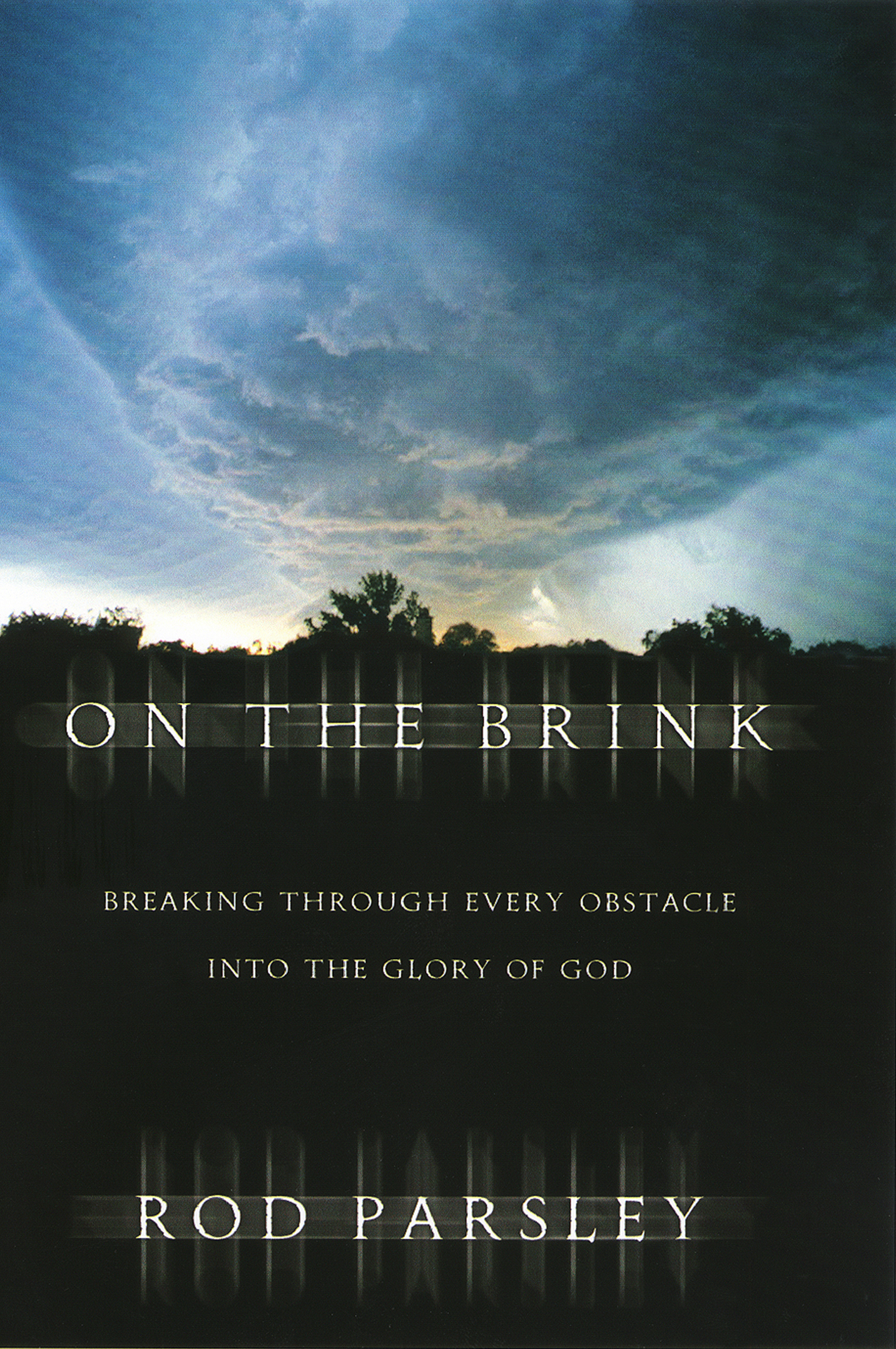 On the Brink: Breaking Through Every Obstacle into the Glory of God