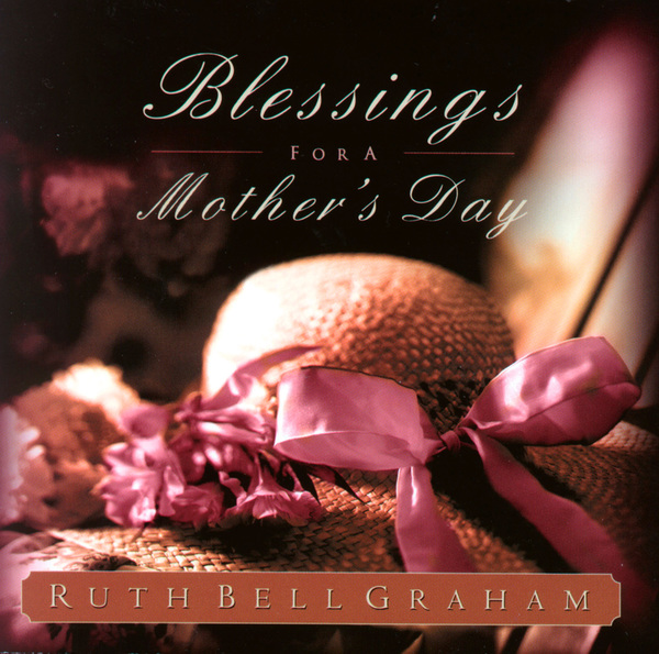 Blessings for a Mother's Day: The Treasures of Motherhood