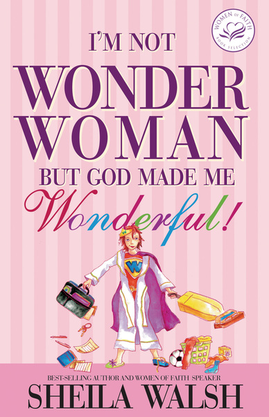 I'm Not Wonder Woman: But God Made Me Wonderful!