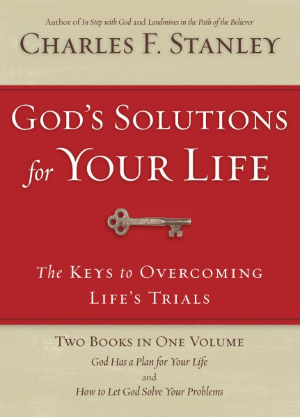 God's Solutions For Your Life: They Keys to Overcoming Life's Trials