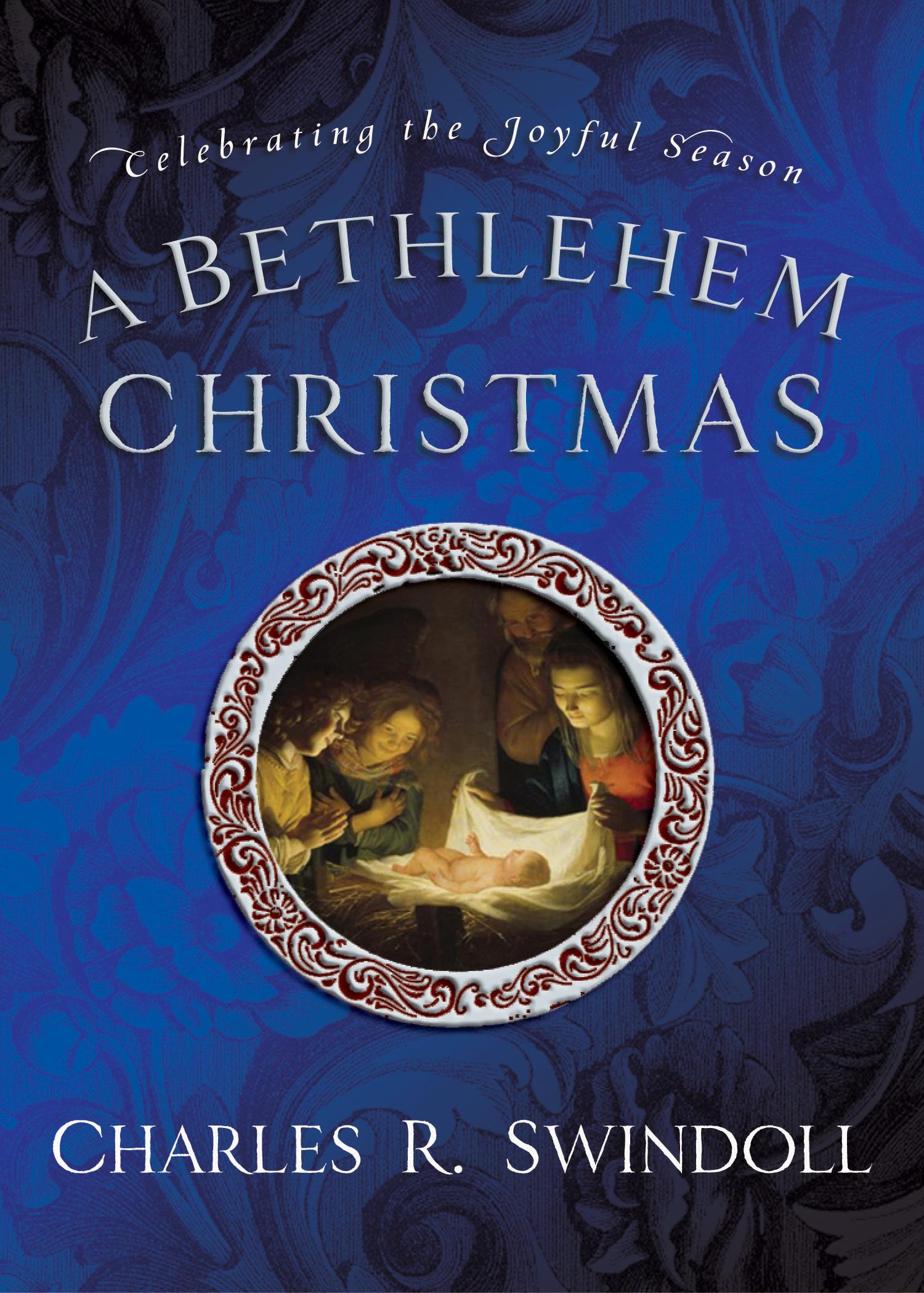 A Bethlehem Christmas: Celebrating the Joyful Season