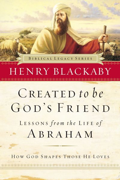 Created to Be God's Friend: How God Shapes Those He Loves