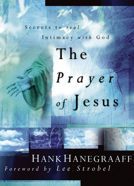 The Prayer of Jesus: Secrets of Real Intimacy with God