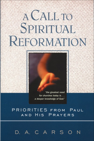 A Call to Spiritual Reformation Priorities from Paul and His Prayers