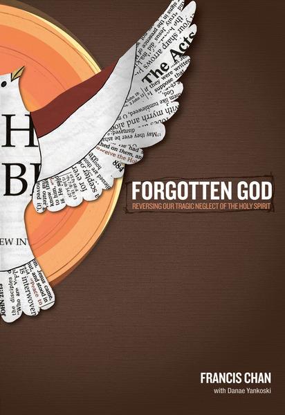 Forgotten God Reversing Our Tragic Neglect of the Holy Spirit