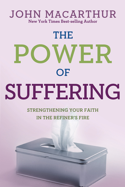 The Power of Suffering Strengthening Your Faith in the Refiner's Fire