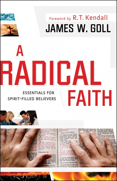 Radical Faith: Essential Beliefs for Spirit-Filled Believers