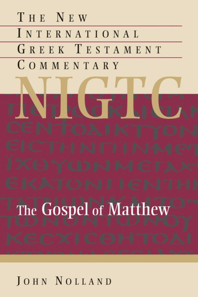 New International Greek Testament Commentary Series: The Gospel of Matthew