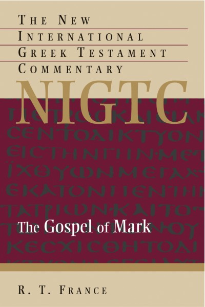 New International Greek Testament Commentary Series: The Gospel of Mark