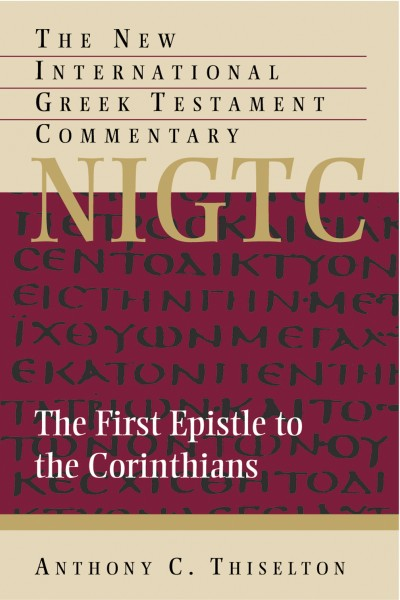 New International Greek Testament Commentary Series: The First Epistle to the Corinthians