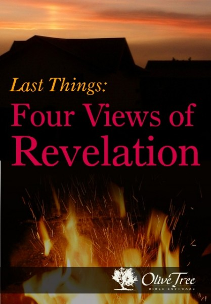 Last Things: Four Views of Revelation