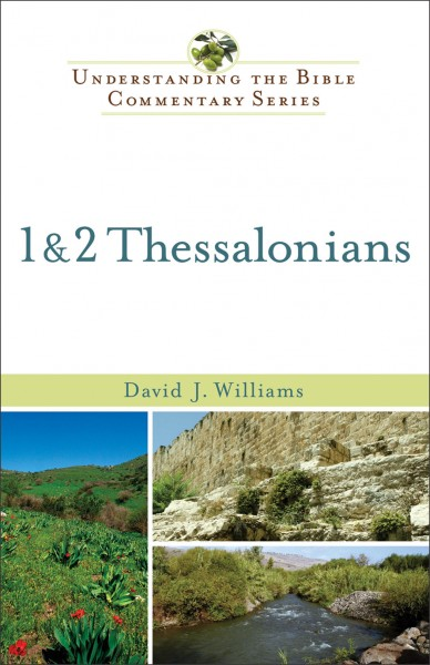 Understanding the Bible Commentary - 1 & 2 Thessalonians
