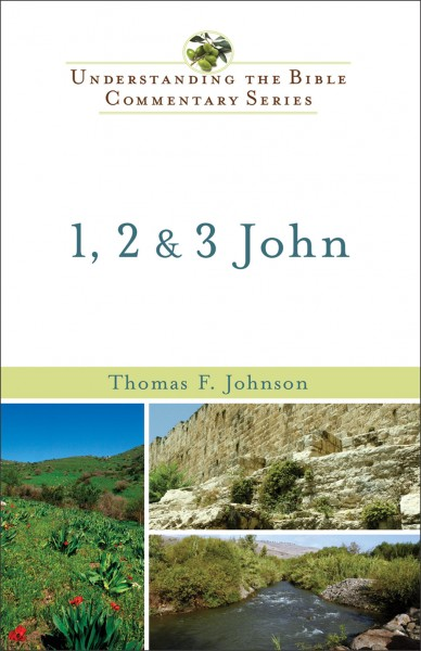 Understanding the Bible Commentary - 1, 2, & 3 John