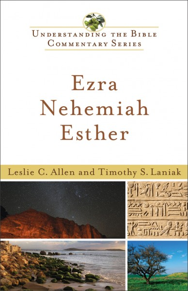 Understanding the Bible Commentary Series - Ezra, Nehemiah, Esther