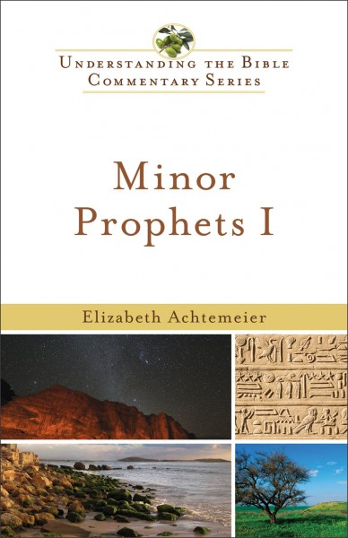 Understanding the Bible Commentary Series - Minor Prophets I
