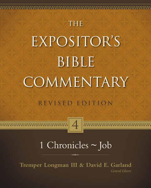 Expositor's Bible Commentary - Revised (Vol 4: 1 Chronicles-Job)