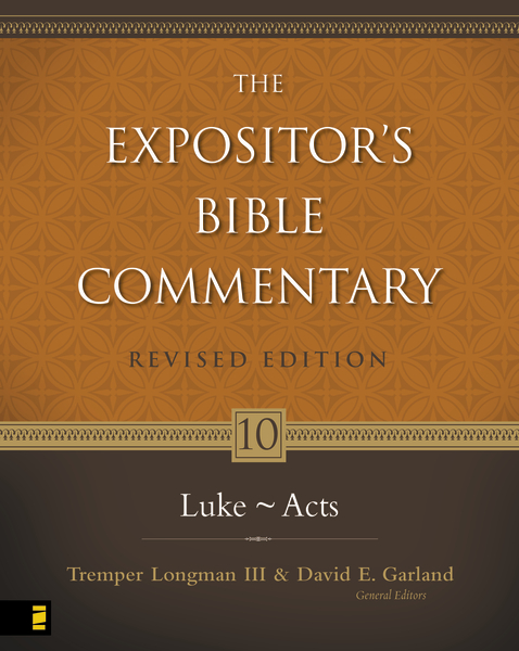 Expositor's Bible Commentary - Revised  (Vol. 10 Luke-Acts)