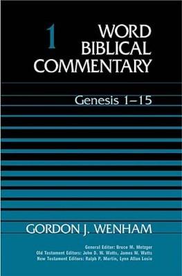 Word Biblical Commentary: Volume 1: Genesis 1–15 (WBC)