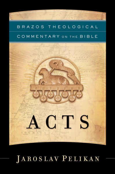 Brazos Theological Commentary: Acts