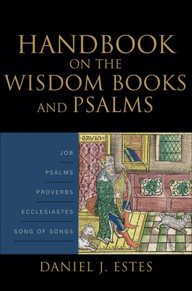 Baker Handbook on the Wisdom Books and Psalms