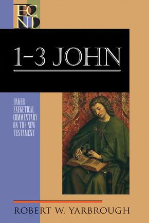 Baker Exegetical Commentary on the New Testament: 1-3 John