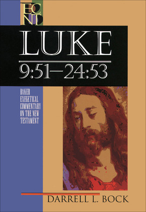 Baker Exegetical Commentary on the New Testament: Luke Volume 2: 9:51–24:53